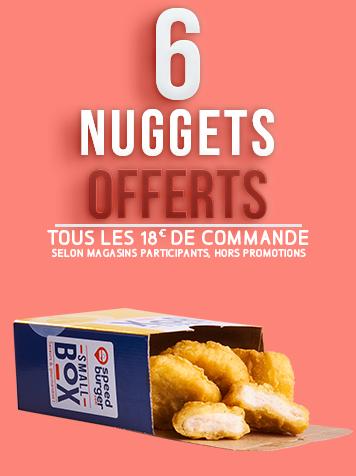 6 NUGGETS OFFERTS tous les 18€