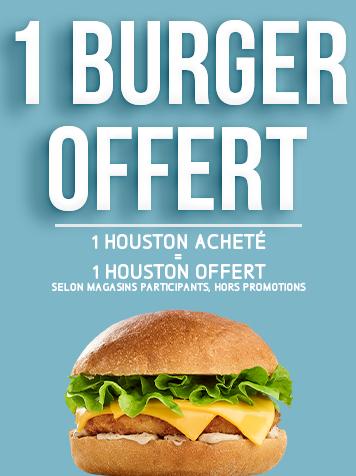 1 burger Houston acheté = 1 burger Houston offert