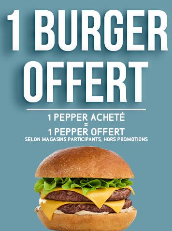 1 burger Pepper acheté = 1 burger Pepper offert